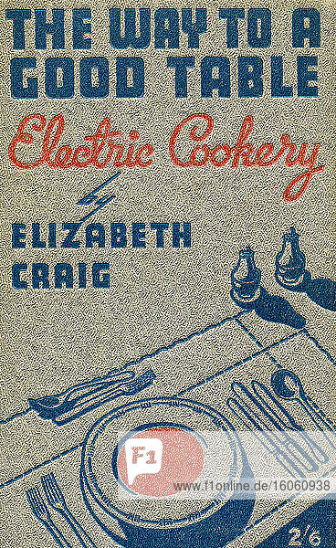 Front cover of the book The Way to a Good Table: Electric Cookery  published 1938.